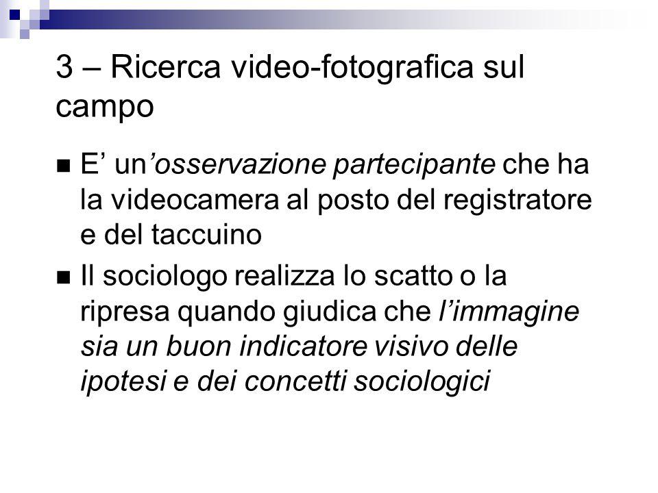 3 – Ricerca video-fotografica sul campo