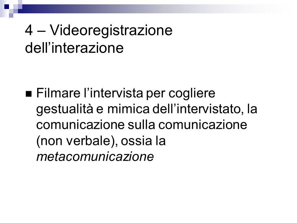 4 – Videoregistrazione dell'interazione