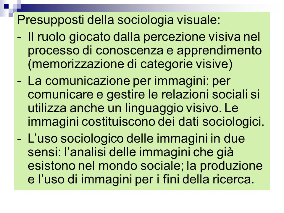 Presupposti della sociologia visuale: