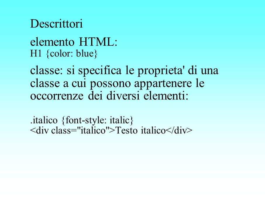 Descrittori elemento HTML: H1 {color: blue}