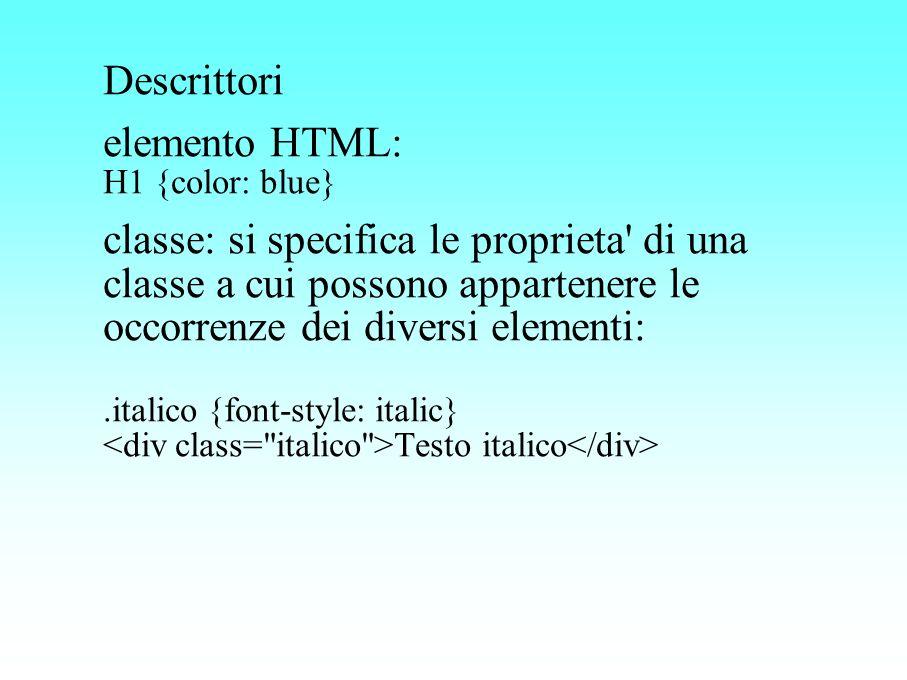 Descrittorielemento HTML: H1 {color: blue}