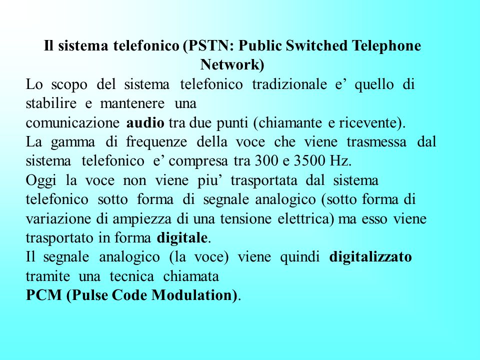 Il sistema telefonico (PSTN: Public Switched Telephone Network)