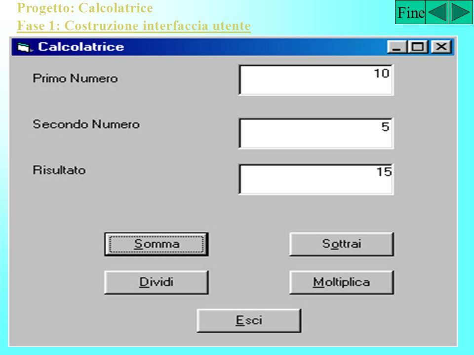 Fine Progetto: Calcolatrice Fase 1: Costruzione interfaccia utente