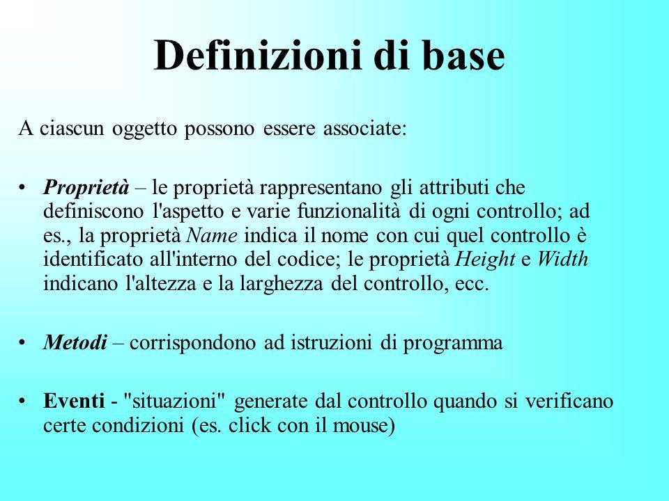 Definizioni di base A ciascun oggetto possono essere associate: