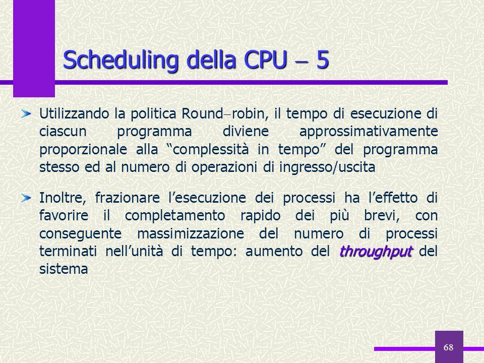 Scheduling della CPU  5