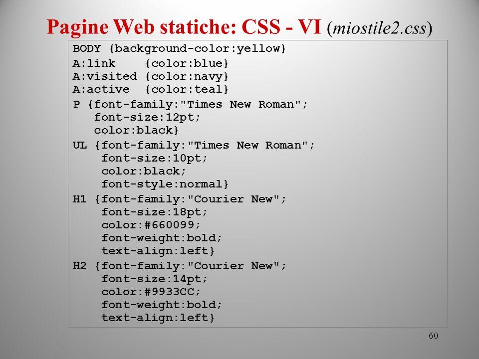 Pagine Web statiche: CSS - VI (miostile2.css)