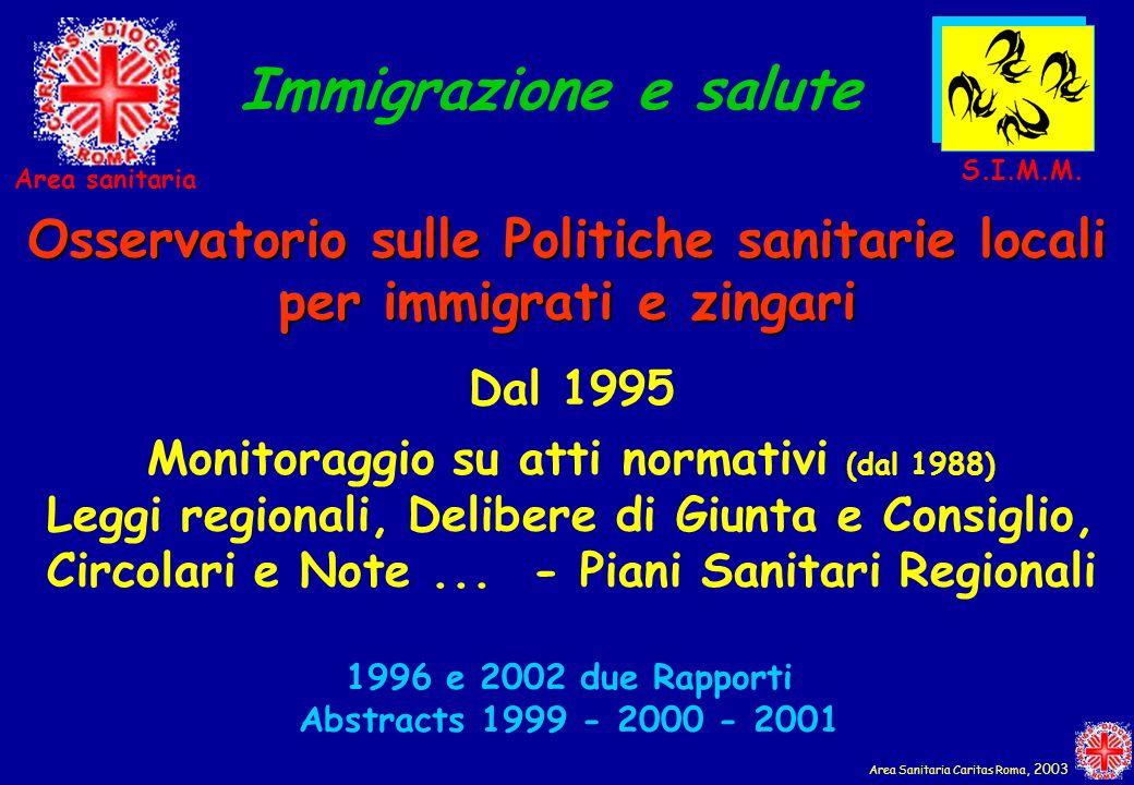 Immigrazione e salute S.I.M.M. Area sanitaria. Osservatorio sulle Politiche sanitarie locali per immigrati e zingari.