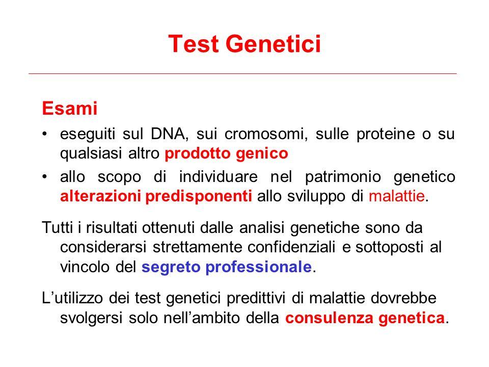 Test Genetici Esami. eseguiti sul DNA, sui cromosomi, sulle proteine o su qualsiasi altro prodotto genico.