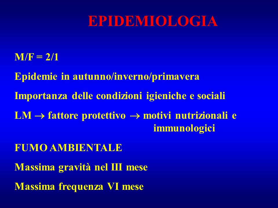 EPIDEMIOLOGIA M/F = 2/1 Epidemie in autunno/inverno/primavera