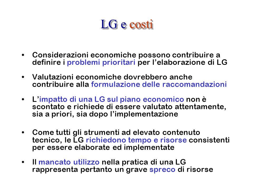 LG e costi Considerazioni economiche possono contribuire a definire i problemi prioritari per l'elaborazione di LG.
