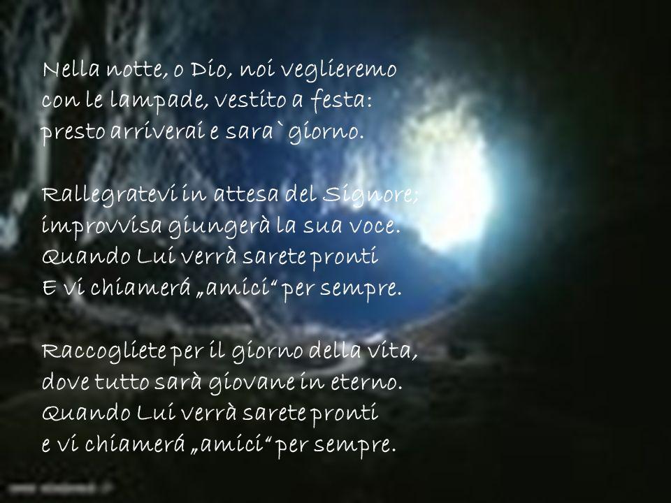 Nella notte, o Dio, noi veglieremo