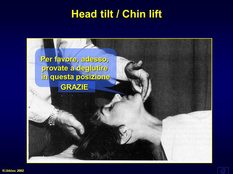 Head tilt / Chin lift Per favore, adesso, provate a deglutire