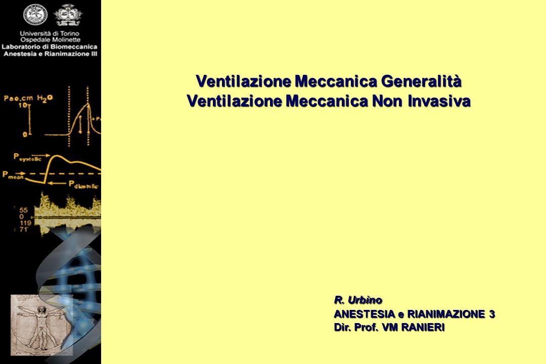 Ventilazione Meccanica Generalità Ventilazione Meccanica Non Invasiva