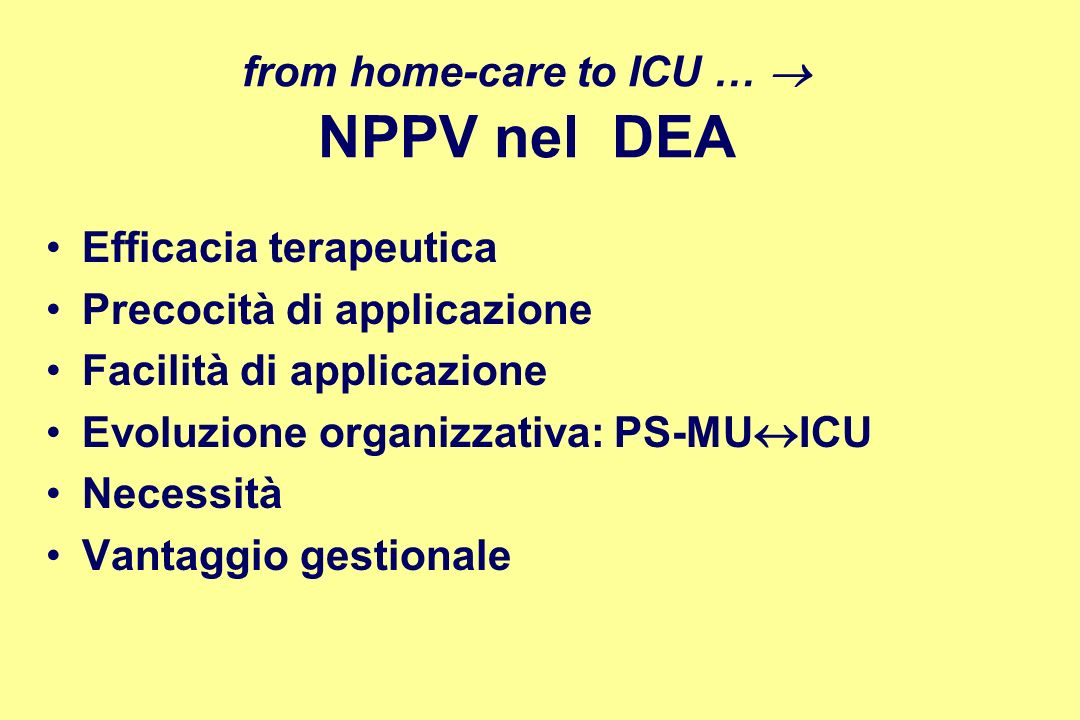from home-care to ICU …  NPPV nel DEA