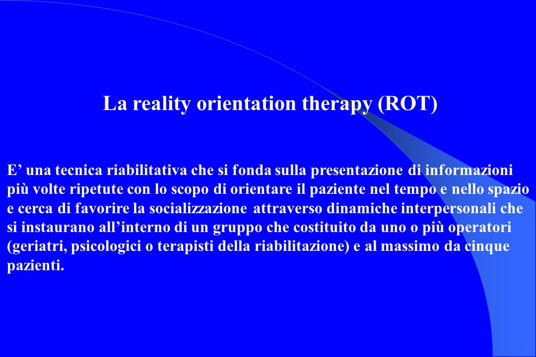 La reality orientation therapy (ROT)