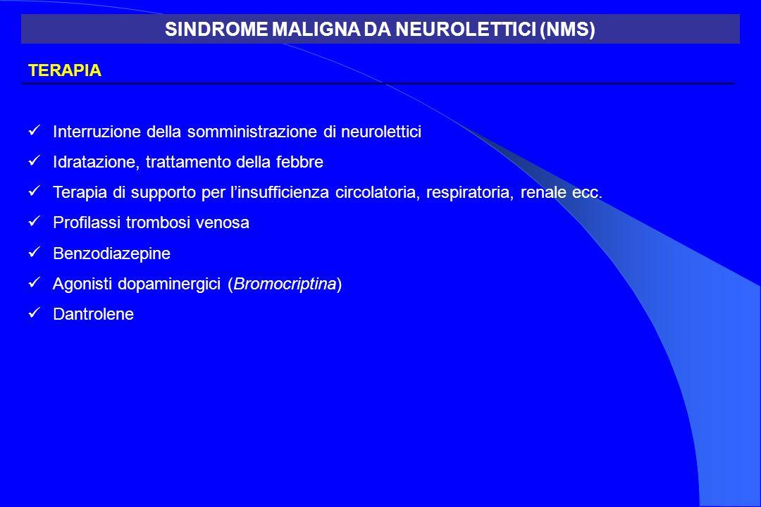 SINDROME MALIGNA DA NEUROLETTICI (NMS)