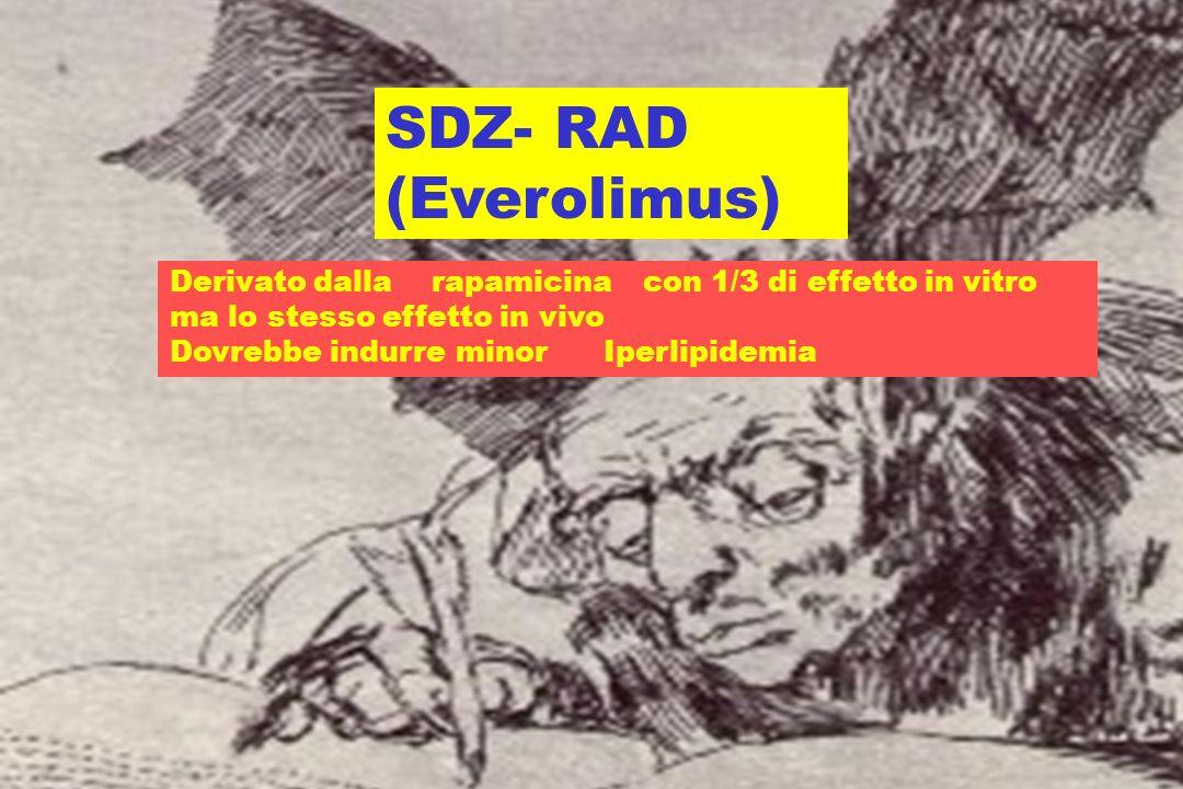 SDZ- RAD (Everolimus) Derivato dalla rapamicina