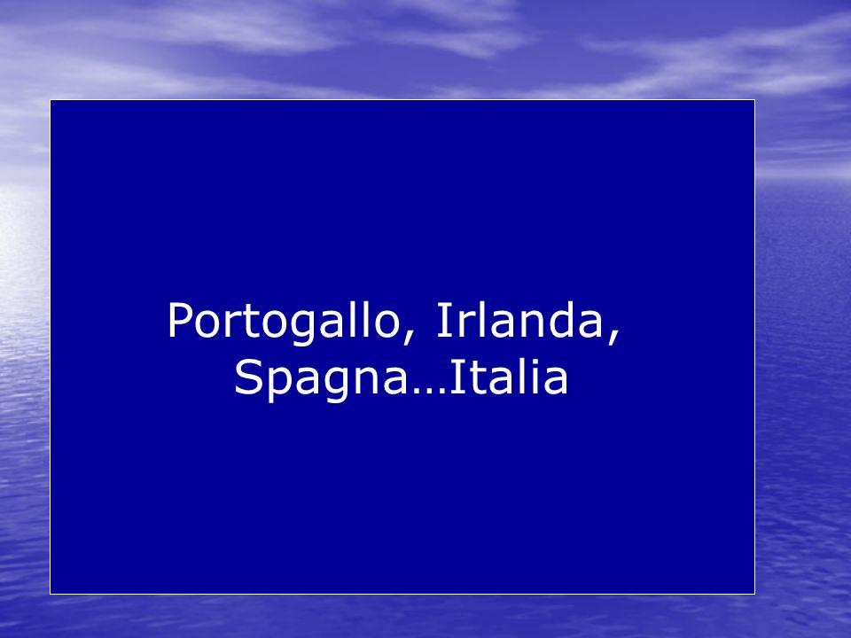 Portogallo, Irlanda, Spagna…Italia