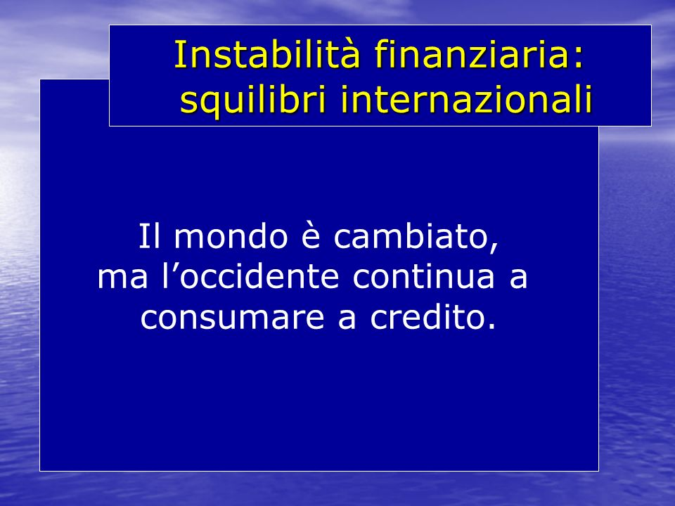 Instabilità finanziaria: squilibri internazionali