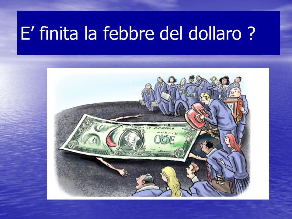 E' finita la febbre del dollaro
