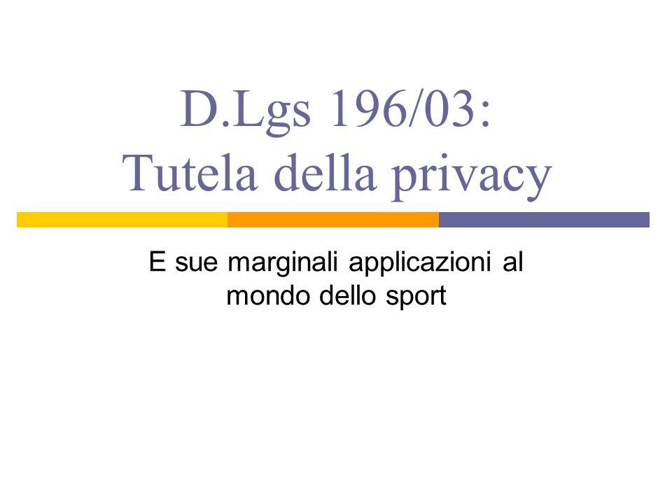 D.Lgs 196/03: Tutela della privacy
