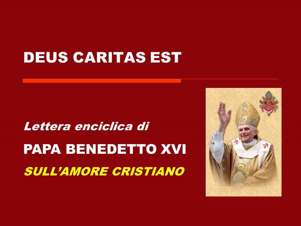 DEUS CARITAS EST Lettera enciclica di PAPA BENEDETTO XVI SULL'AMORE CRISTIANO