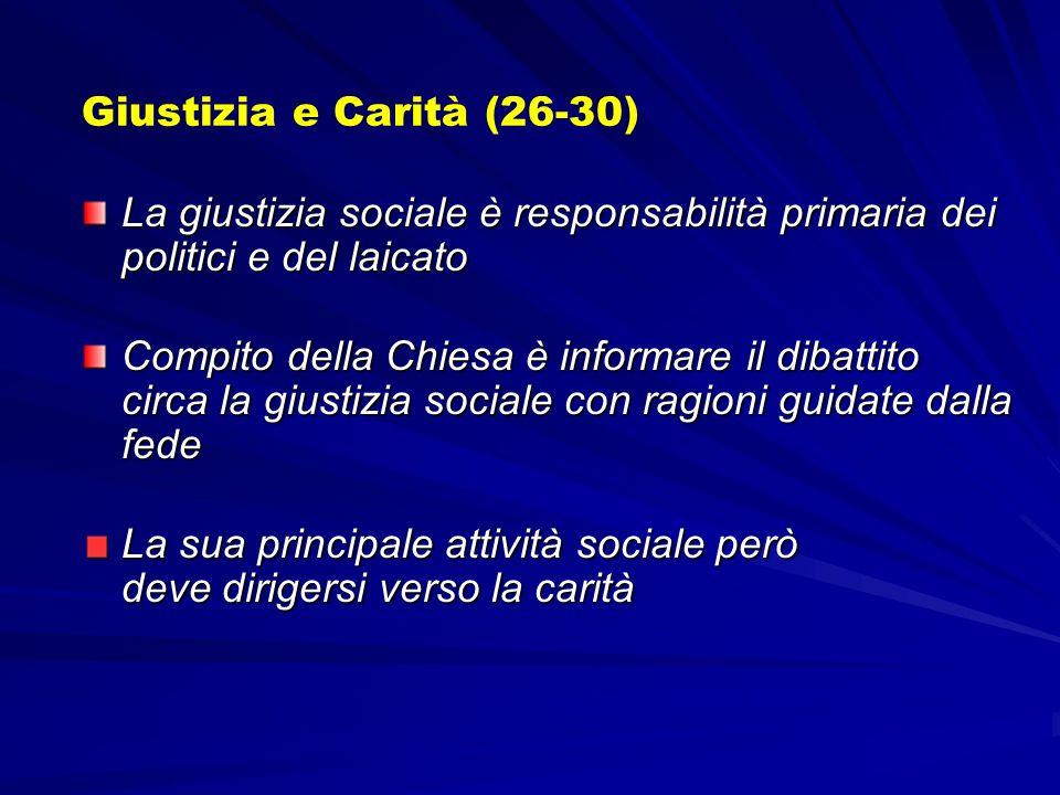 Giustizia e Carità (26-30)La giustizia sociale è responsabilità primaria dei politici e del laicato.