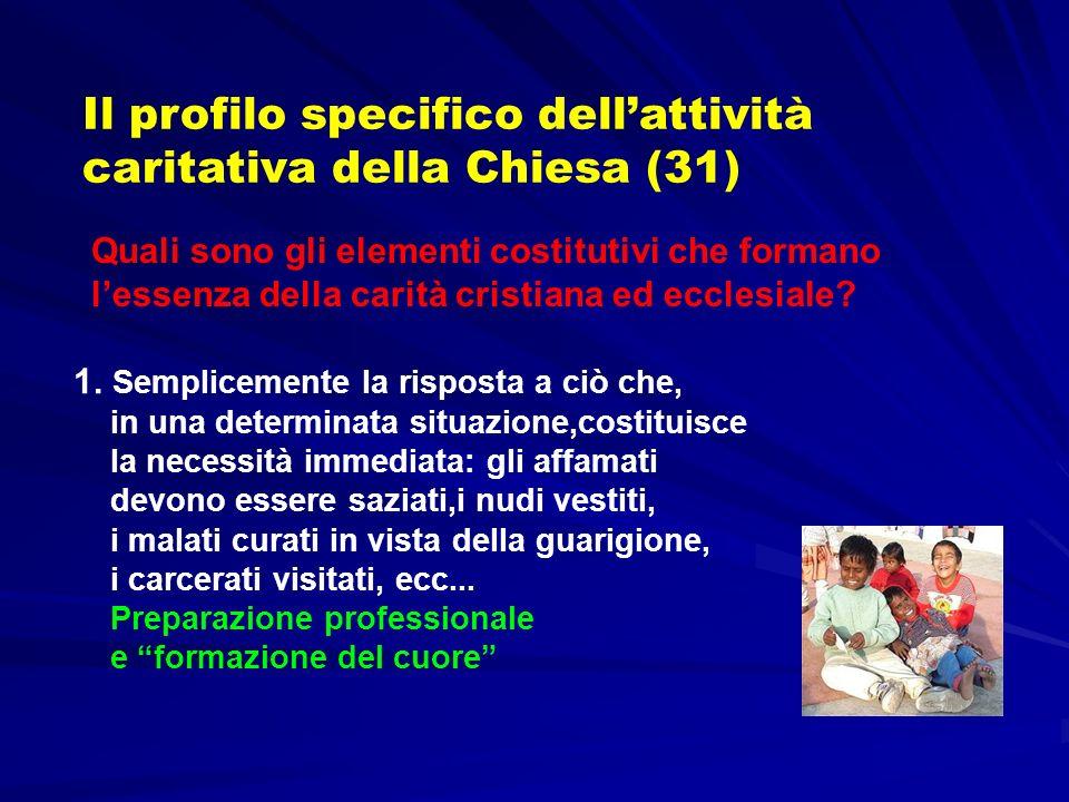 Il profilo specifico dell'attività caritativa della Chiesa (31)