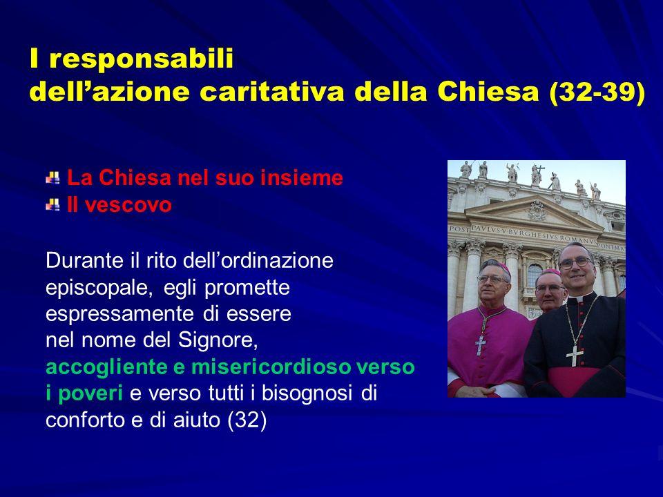 dell'azione caritativa della Chiesa (32-39)