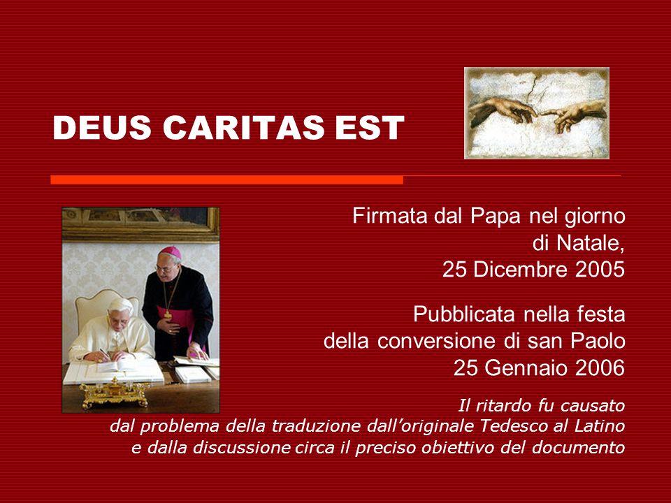 DEUS CARITAS EST Firmata dal Papa nel giorno