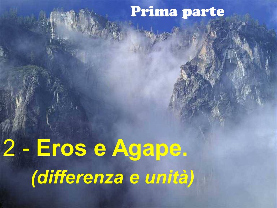 2 - Eros e Agape. (differenza e unità)