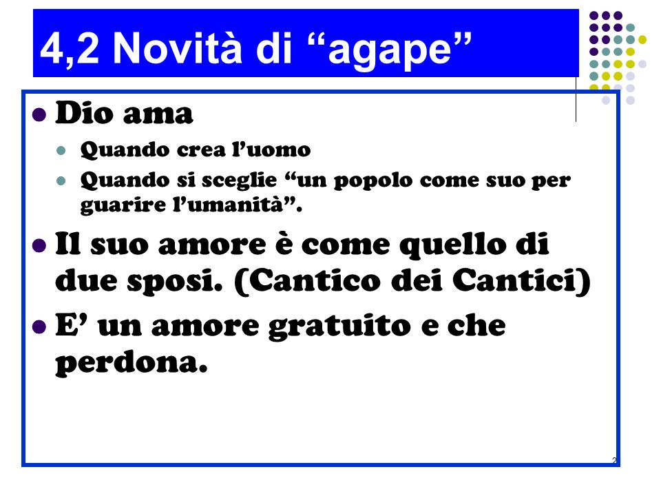 4,2 Novità di agape Dio ama