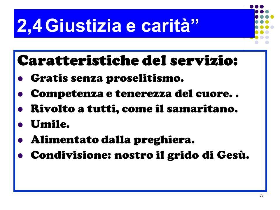 2,4 Giustizia e carità Caratteristiche del servizio: