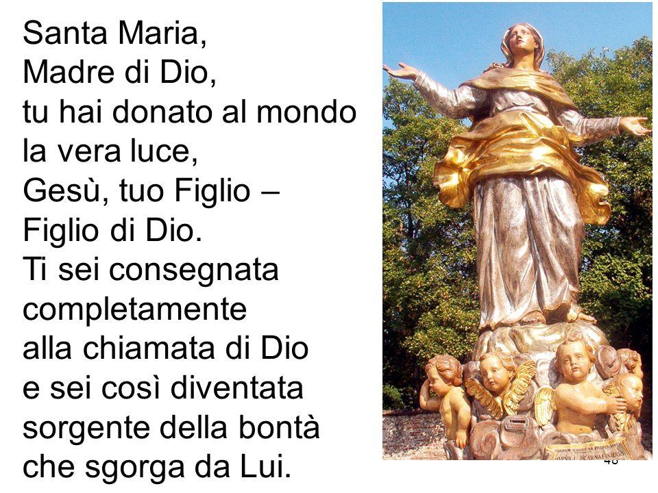 Santa Maria, Madre di Dio, tu hai donato al mondo