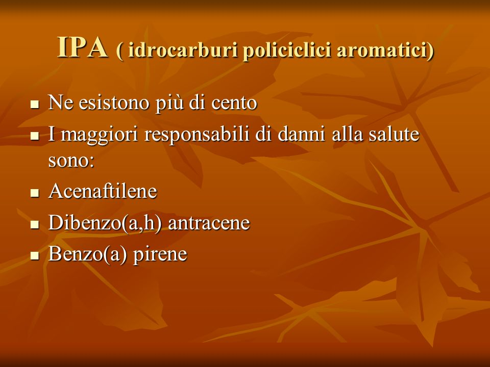IPA ( idrocarburi policiclici aromatici)