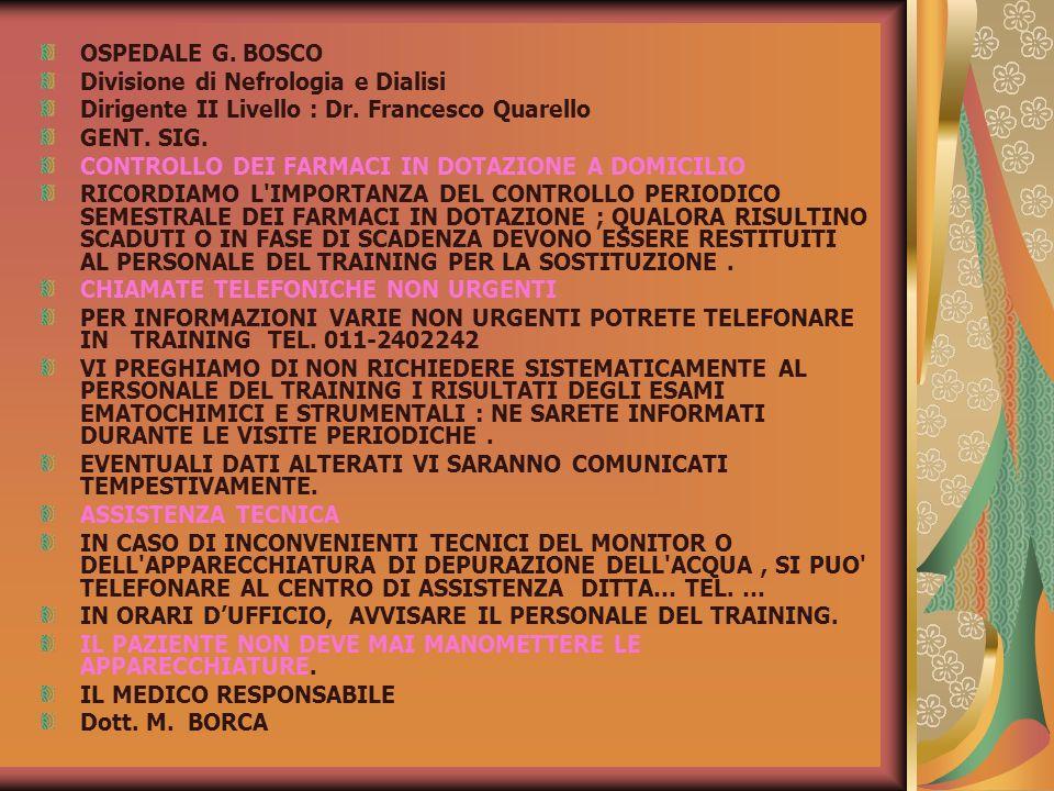 OSPEDALE G. BOSCO Divisione di Nefrologia e Dialisi. Dirigente II Livello : Dr. Francesco Quarello.
