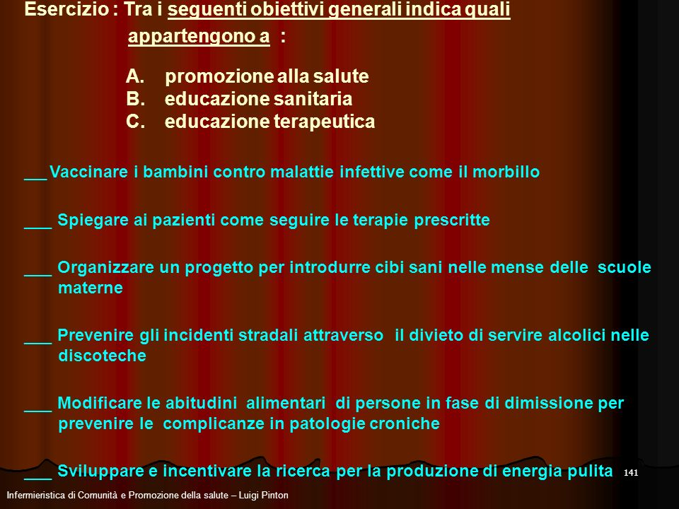 Esercizio : Tra i seguenti obiettivi generali indica quali