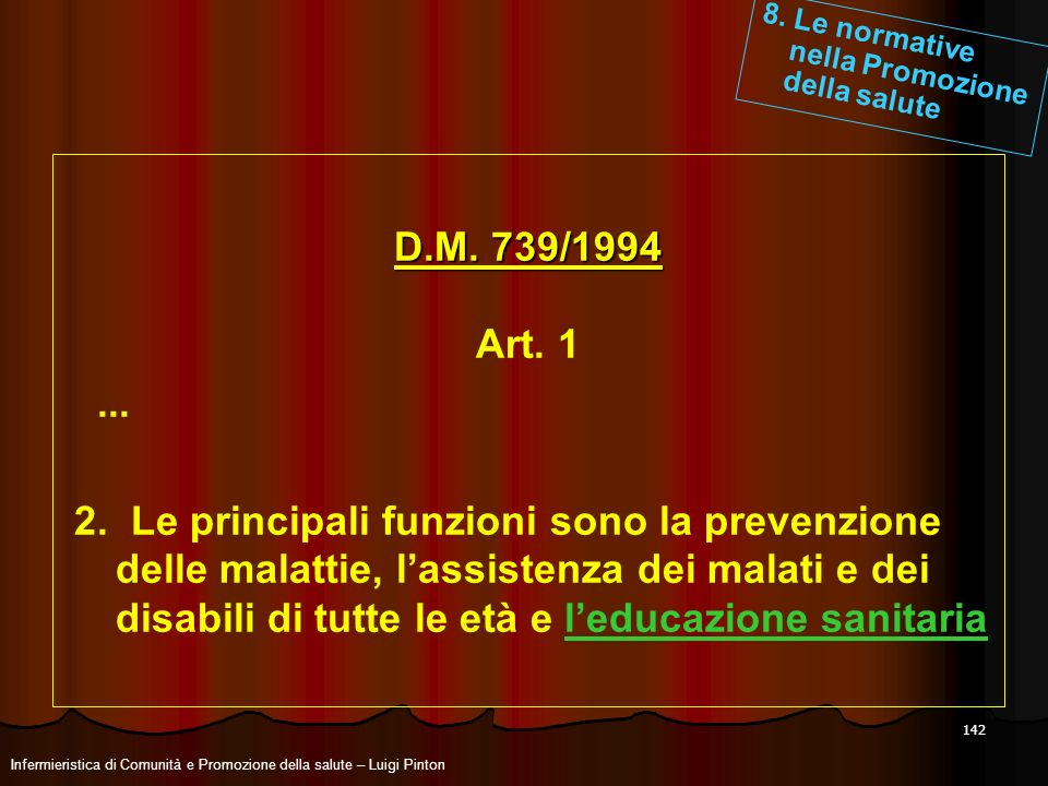 8. Le normative nella Promozione. della salute. D.M. 739/1994. Art. 1. ...