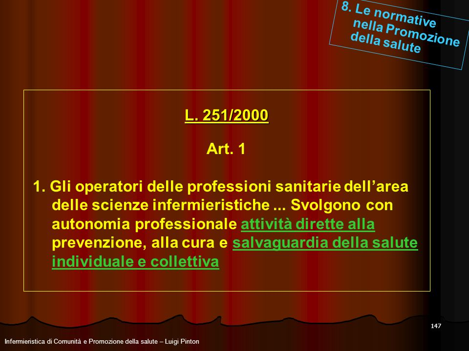8. Le normative nella Promozione. della salute. L. 251/2000. Art. 1.