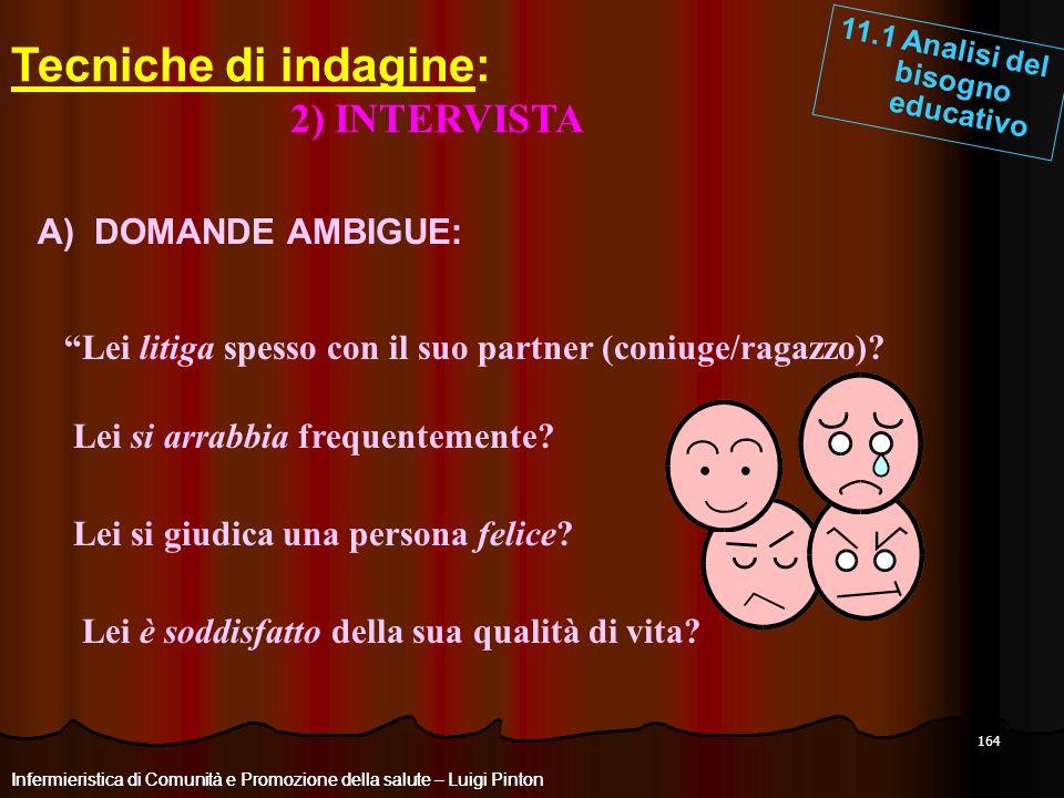 Tecniche di indagine: 2) INTERVISTA A) DOMANDE AMBIGUE: