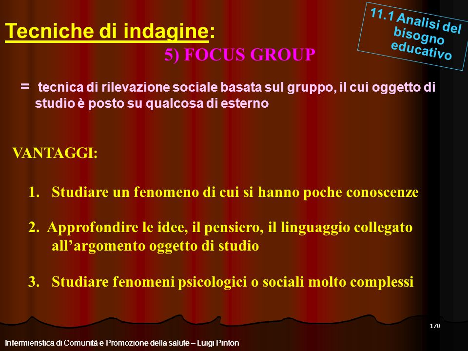 Tecniche di indagine: 5) FOCUS GROUP