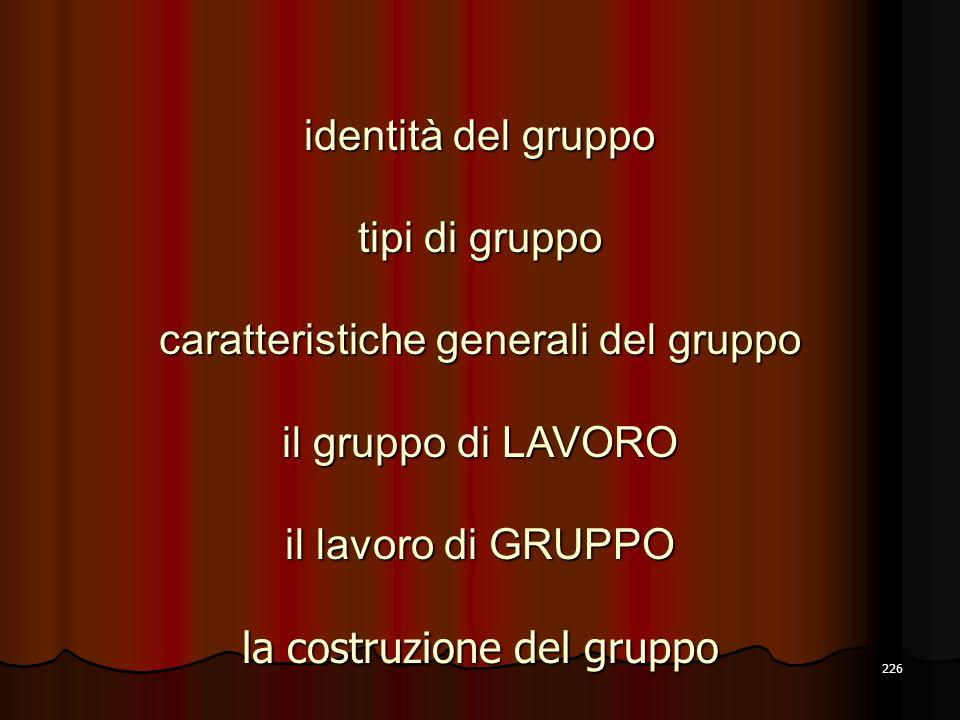 caratteristiche generali del gruppo il gruppo di LAVORO