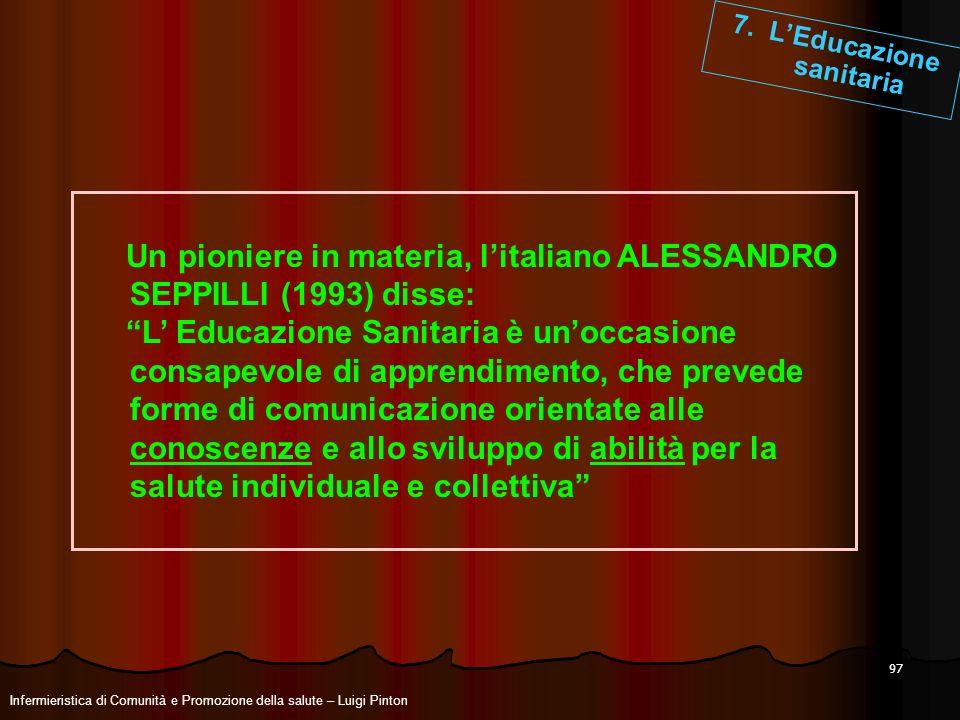 Un pioniere in materia, l'italiano ALESSANDRO SEPPILLI (1993) disse: