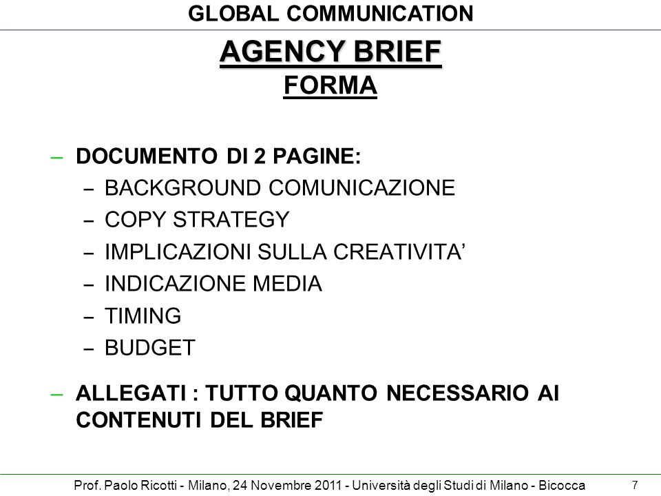 AGENCY BRIEF FORMA DOCUMENTO DI 2 PAGINE: BACKGROUND COMUNICAZIONE