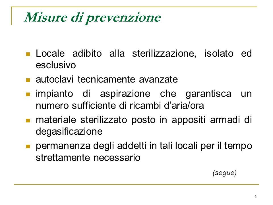 Misure di prevenzione Locale adibito alla sterilizzazione, isolato ed esclusivo. autoclavi tecnicamente avanzate.