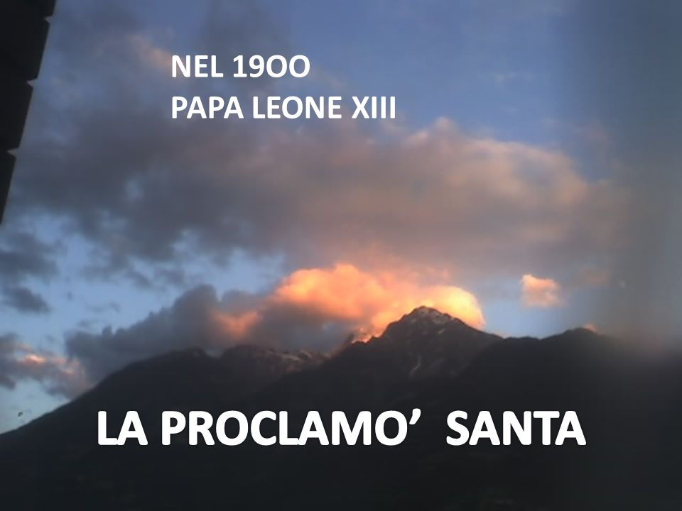 NEL 19OO PAPA LEONE XIII LA PROCLAMO' SANTA