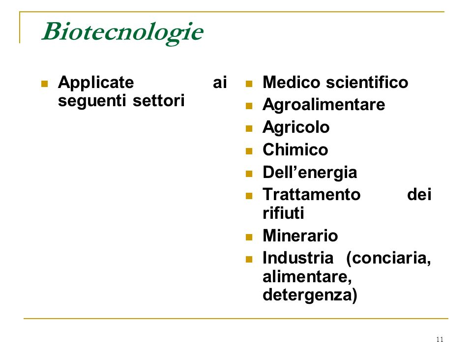 Biotecnologie Applicate ai seguenti settori Medico scientifico