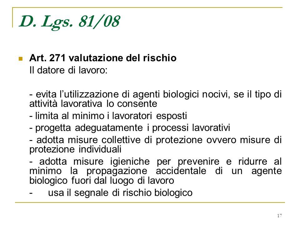 D. Lgs. 81/08 Art. 271 valutazione del rischio Il datore di lavoro:
