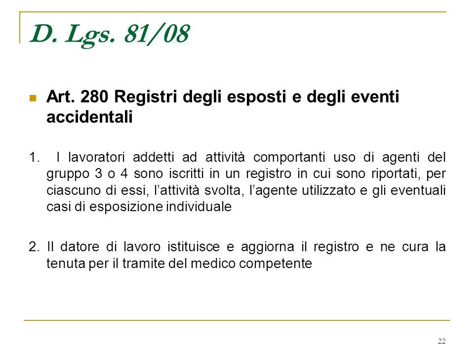 D. Lgs. 81/08 Art. 280 Registri degli esposti e degli eventi accidentali.