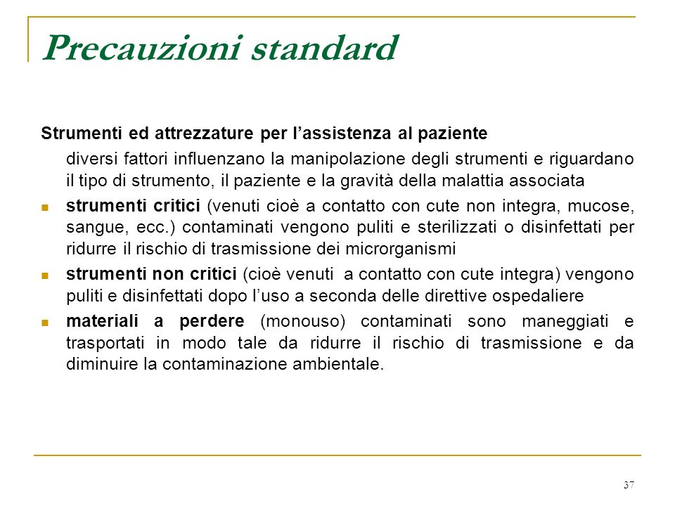 Precauzioni standard Strumenti ed attrezzature per l'assistenza al paziente.